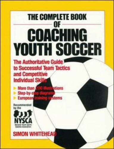 The Complete Book of Coaching Youth Soccer 9780809240722
