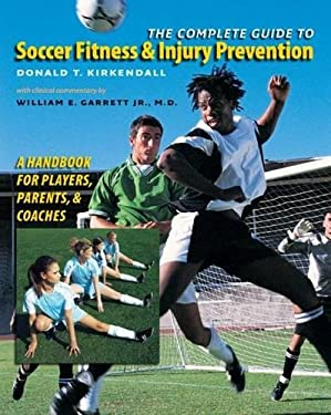 The Complete Guide to Soccer Fitness & Injury Prevention: A Handbook for Players, Parents, and Coaches 9780807831823
