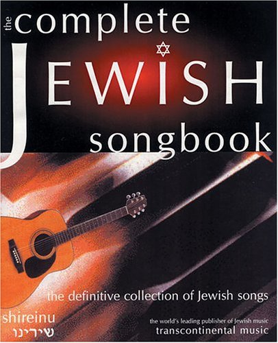The Complete Jewish Songbook: The Definitive Collection of Jewish Songs 9780807408216