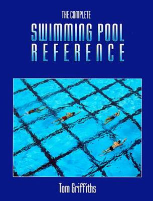 The Complete Swimming Pool Reference 9780801671821