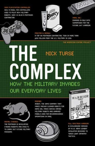 The Complex: How the Military Invades Our Everyday Lives 9780805089196