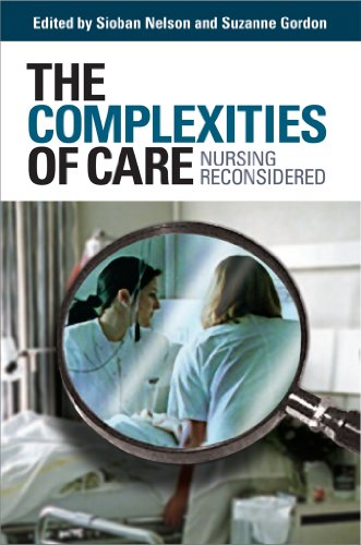 The Complexities of Care: Nursing Reconsidered 9780801445057