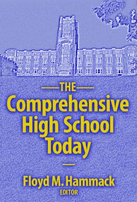 The Comprehensive High School Today 9780807744567