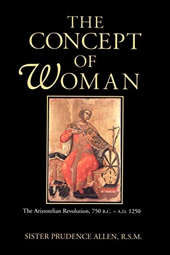 The Concept of Woman: The Aristotelian Revolution, 750 B.C. - A. D. 1250 9780802842701