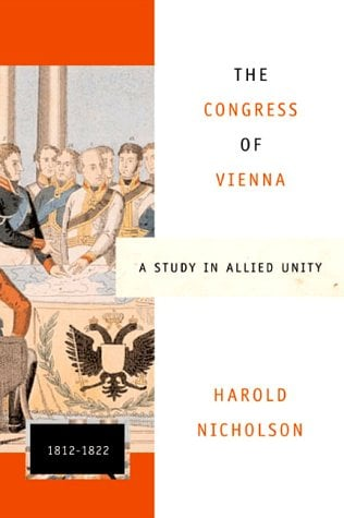 The Congress of Vienna: A Study in Allied Unity: 1812-1822