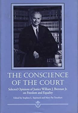 The Conscience of the Court: Selected Opinions of Justice William J. Brennan JR. on Freedom and Equality 9780809322343