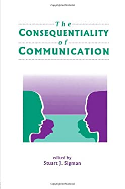 The Consequentiality of Communication 9780805817652