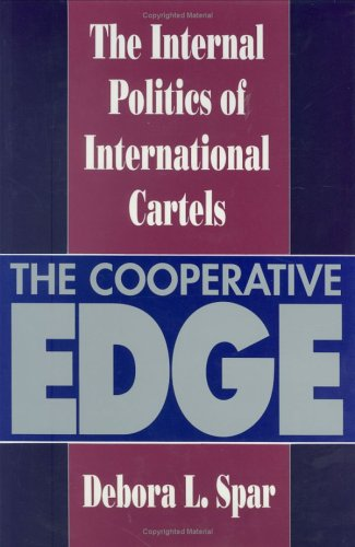 The Cooperative Edge: The Internal Politics of International Cartels 9780801426582
