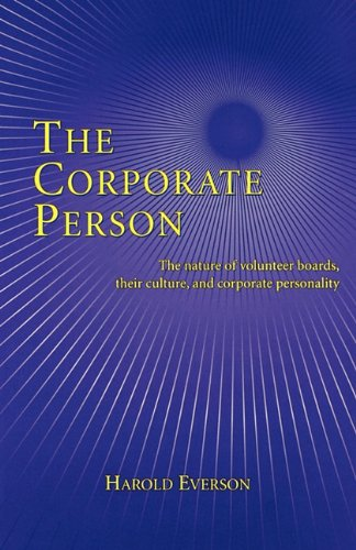 The Corporate Person: The Nature of Volunteer Boards, Their Culture, and Corporate Personality 9780806637198