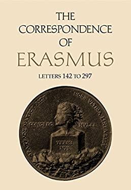 The Correspondence of Erasmus: Letters 142-297 (1501-1514), Volume 2 9780802019837