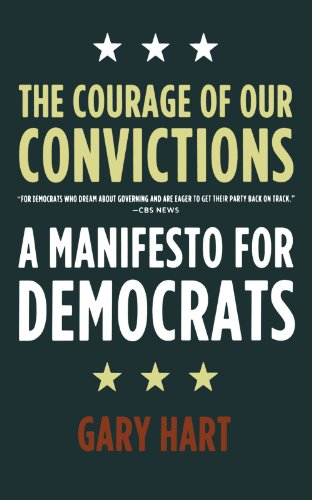 The Courage of Our Convictions: A Manifesto for Democrats 9780805086621