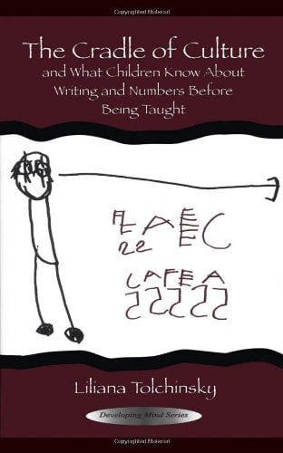 The Cradle of Culture and What Children Know about Writing and Numbers Before Being 9780805844849