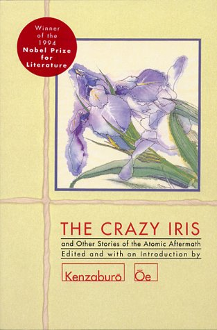 The Crazy Iris: And Other Stories of the Atomic Aftermath 9780802151841