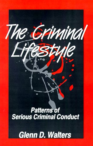 The Criminal Lifestyle: Patterns of Serious Criminal Conduct 9780803953406