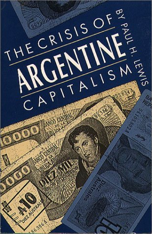 The Crisis of Argentine Capitalism 9780807818626