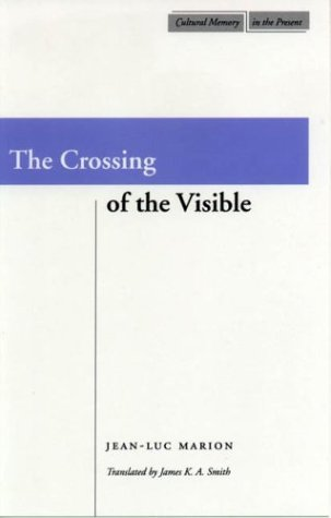 The Crossing of the Visible 9780804733922
