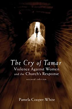 The Cry of Tamar: Violence Against Women and the Church's Response 9780800697341