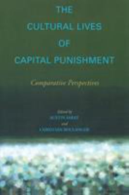 The Cultural Lives of Capital Punishment: Comparative Perspectives 9780804752336