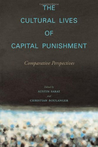 The Cultural Lives of Capital Punishment: Comparative Perspectives 9780804752343