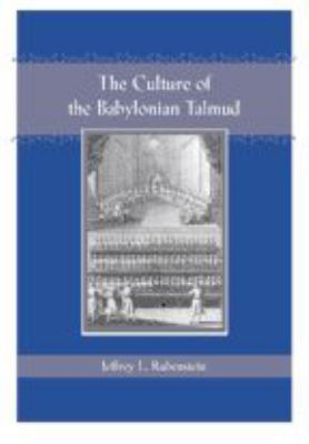 The Culture of the Babylonian Talmud 9780801882654