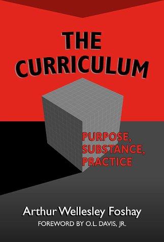 The Curriculum: Purpose, Substance, Practice 9780807739358
