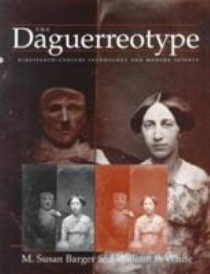 The Daguerreotype: Nineteenth-Century Technology and Modern Science 9780801864582