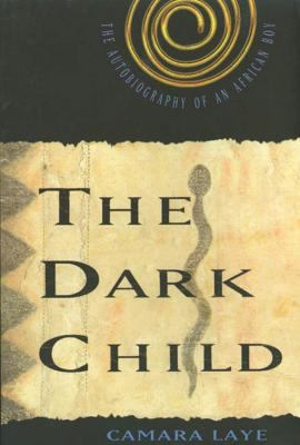 The Dark Child: The Autobiography of an African Boy 9780809015481