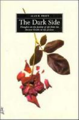 The Dark Side: Thoughts on the Futility of Life from Ancient Greeks to the Present 9780806514819