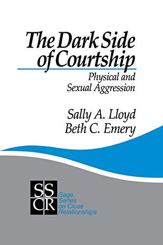 The Dark Side of Courtship: Physical and Sexual Aggression 9780803970649