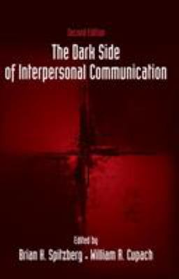 The Dark Side of Interpersonal Communication 9780805857801
