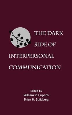 The Dark Side of Interpersonal Communication 9780805811674