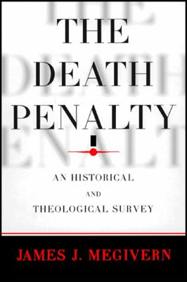 The Death Penalty: An Historical and Theological Survey 9780809104871