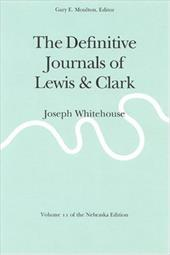 The Definitive Journals of Lewis and Clark, Vol 11: Joseph Whitehouse 3256453