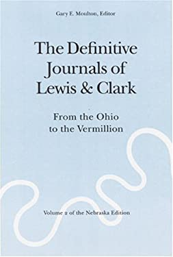 The Definitive Journals of Lewis and Clark, Vol 2: From the Ohio to the Vermillion 9780803280090