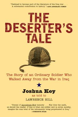 The Deserter's Tale: The Story of an Ordinary Soldier Who Walked Away from the War in Iraq 9780802143457
