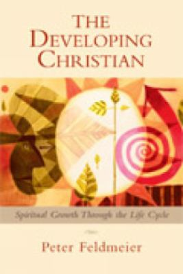 The Developing Christian: Spiritual Growth Through the Life Cycle 9780809144389