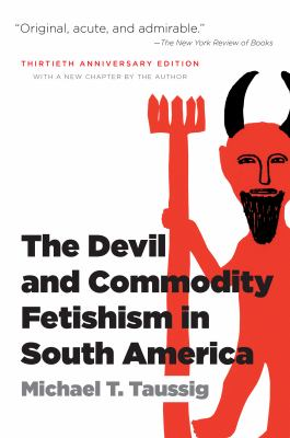 The Devil and Commodity Fetishism in South America 9780807871331