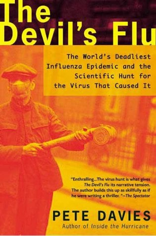 The Devil's Flu: The World's Deadliest Influenza Epidemic and the Scientific Hunt for the Virus That Caused It 9780805066227