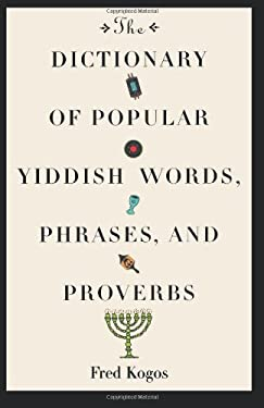 Dictionary of Popular Yiddish Words, Phrases, and Proverbs 9780806518855