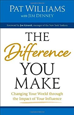 The Difference You Make: Changing Your World Through the Impact of Your Influence 9780800721688