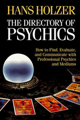 The Directory of Psychics: How to Find, Evaluate, and Communicate with Professional Psychics and Mediums 9780809235612