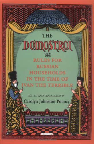 The Domostroi: Rules for Russian Households in the Time of Ivan the Terrible 9780801496899