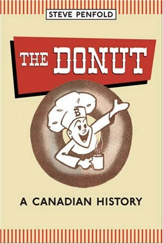 The Donut: A Canadian History 9780802095459
