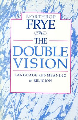 The Double Vision: Language and Meaning in Religion 9780802059253
