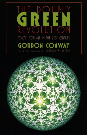 The Doubly Green Revolution: Food for All in the Twenty-First Century 9780801486104