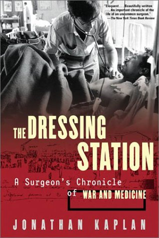 The Dressing Station: A Surgeon's Chronicle of War and Medicine 9780802139627