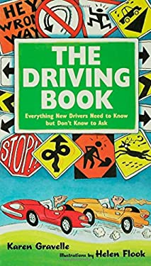 The Driving Book: Everything New Drivers Need to Know But Don't Know to Ask 9780802777065