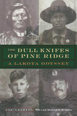 The Dull Knifes of Pine Ridge: A Lakota Odyssey 9780803292949