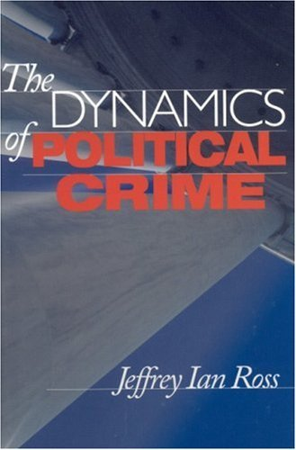 The Dynamics of Political Crime 9780803970458