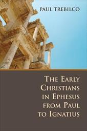 The Early Christians in Ephesus from Paul to Ignatius 3247348
